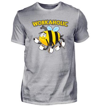 WORKAHOLIC Biene