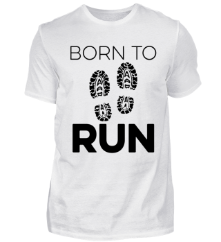 BORN TO RUN - Joggen, Lauf Shirt
