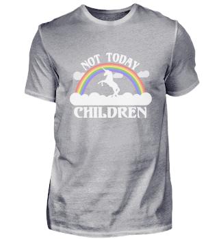 Not Today Children Mom