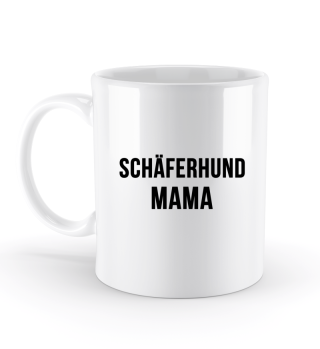 Schäferhund Mama Tasse Hundemama