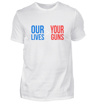 Our Lives Are Greater Than Your Guns