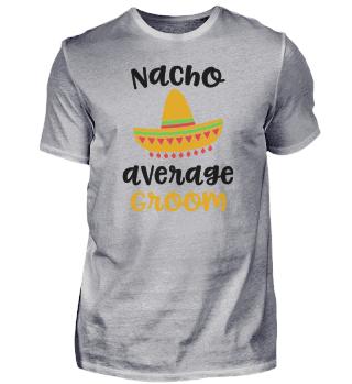 Nacho Average Groom