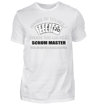 Scrum - Always Be A Scrum Master T-Shirt