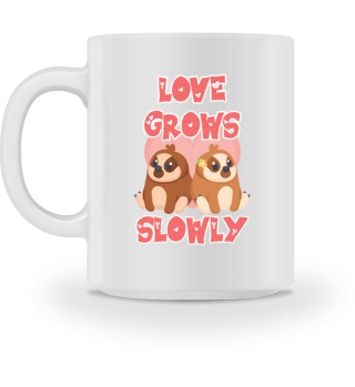 love grows slowly
