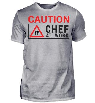 Caution! Chef At Work! - Chefkoch - Koch Beikoch Küchenchef Geschenk Gift Idea Gastronomie
