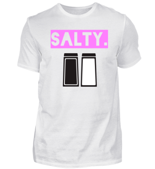 SALTY.