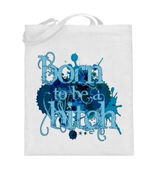 Born To Be A Bitch - grungy style