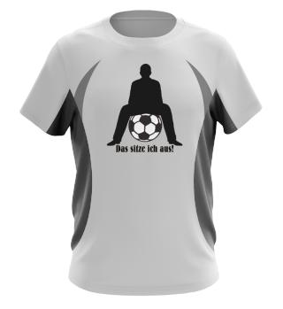 Fussball - WM EM - Das Sitze Ich Aus 1
