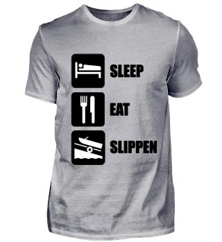 sleep, eat, slippen