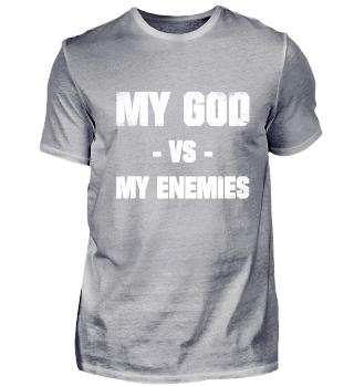 My God vs My Enemies Shirt