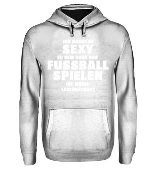 Geschenk sexy Hass Fußball Leidenschaft