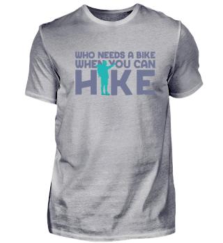 Hiking - Who needs a Bike