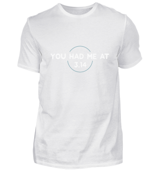 You had me at 3.14 pi maths casual gift