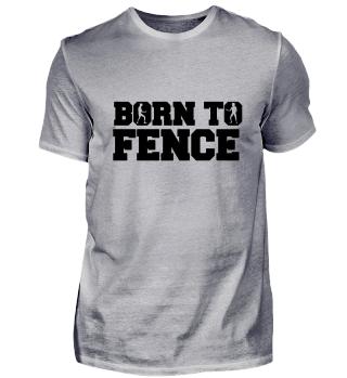 Born to Fence - zum fechten geboren