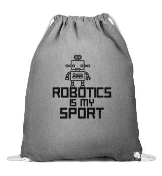 ROBOTICS: Robotics is my Sport