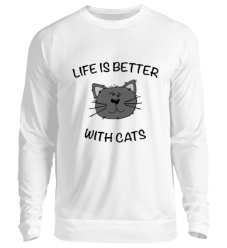 CATS - LIFE IS BETTER WITH CATS