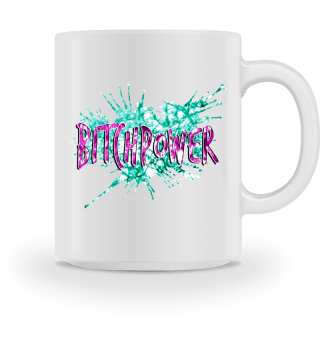 Bitch Power - grungy style Tasse