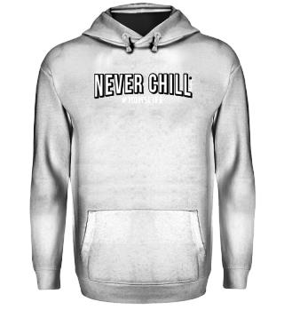 Never Chill #momslife