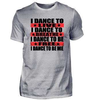 I dance to live, I dance to breathe...