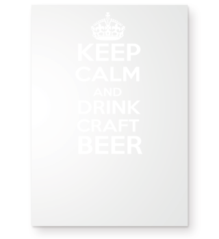 Keep Calm and drink Craft Beer Shirt