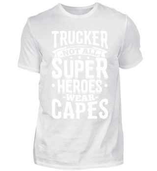 Funny Trucker Shirt Not All Superheroes