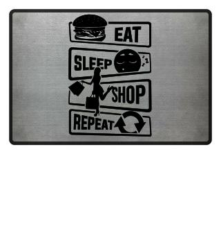 Eat Sleep Shop Repeat - Shopping Luxury