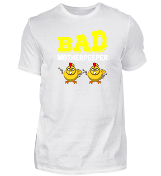 Bad Motherpeeper funny easter shirt