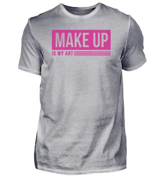 Make-up ist meine Kunst Witzig Trendy