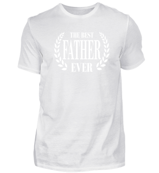 AWESOME TEE SHIRT FOR THE BEST FATHER EV