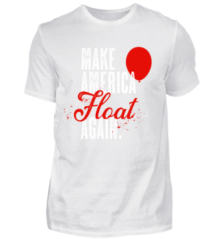 Make America Float Again Pennywise Shirt