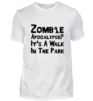 Zombie Apocalypse?Its a walk in the Park