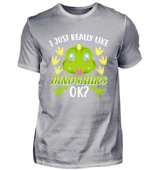 I just really like Dinosaurs ok