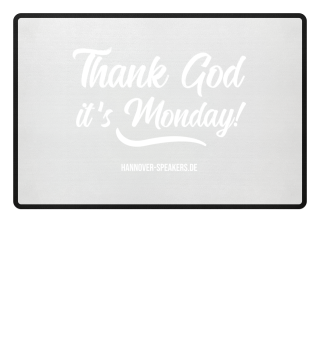 Fussmatten - Thank God it´s Monday!