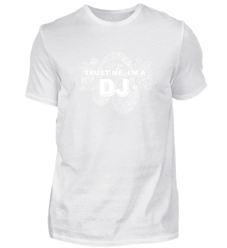 TRUST ME - I'M A DJ