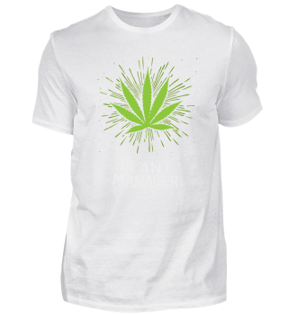 Plant Manager Cannabis Weed Drugs Pun