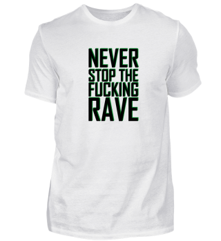 NEVER STOP THE FUCKING RAVE | GESCHENK