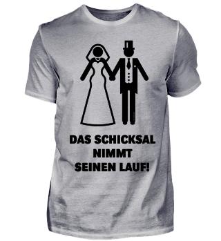 Das Schicksal Nimmt Seinen Lauf! (JGA / Polterabend / Hochzeit) Black
