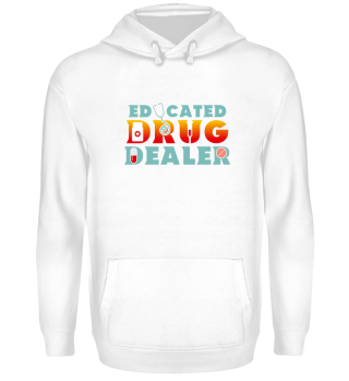Educated Drug Dealer Funny Pharmacists
