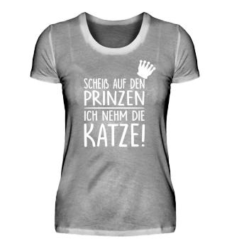 SCHEIß AUF DEN PRINZ-ICH NEHM DIE KATZE
