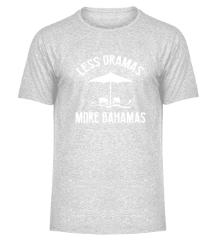 Less Dramas - More Bahamas