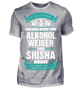 Alkohol Weiber und Shisha - Front