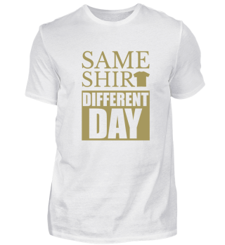 ☛ SAME SHIRT - DiFFERENT DAY #2.3