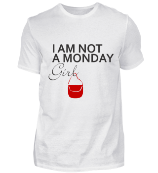 GIFT- I'M NOT A MONDAY GIRL