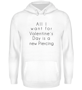 All I want for Valentine´s Day Piercing