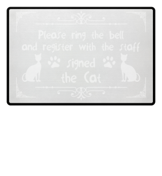 Register with the staff... signed the Cat - gift