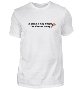 a pizza a day T-shirt