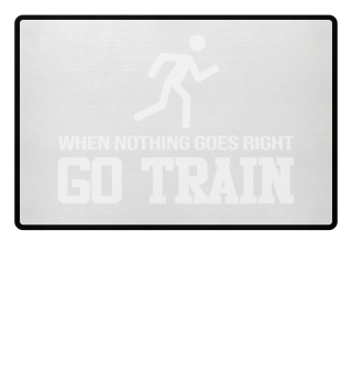 When Nothing Go Right GO TRAIN Running