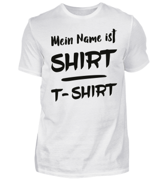 EDDArts Spruch - Mein Name Ist Shirt