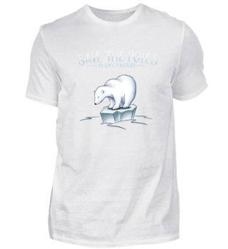 Save the Poles Respect Nature Polar Bear