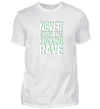 NEVER STOP THE FUCKING RAVE | EDM
